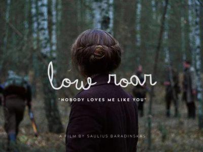 Low Roar - Nobody Loves Me Like You